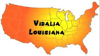 Vidalia (LA) United States  City new picture : How to Say or Pronounce USA Cities — Vidalia, Louisiana
