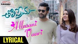 Video Allasani Vaari Lyrical | Tholiprema Movie Songs | Varun Tej, Raashi Khanna | Thaman S | Venky Atluri MP3, 3GP, MP4, WEBM, AVI, FLV Maret 2018