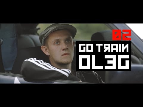 GO TRAIN OLEG - THE BEGINNING (EP02)
