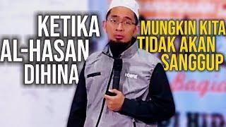 Video BIKIN SEDIH‼️ Kisah AL-HASAN, Cucu Nabi ketika DICELA & DIHINA - Ustadz Adi Hidayat MP3, 3GP, MP4, WEBM, AVI, FLV Mei 2019