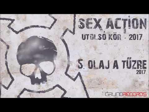 Sex Action: Olaj a tűzre (Utolsó kör - 2017) - dalszöveggel