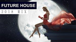 FUTURE HOUSE MUSIC MIX 2018  Best of EDM  Electro House