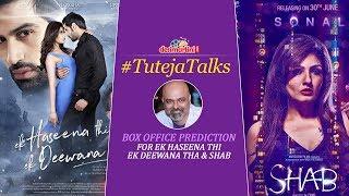 #TutejaTalks ll EHTEDT & Shab Box Office Prediction