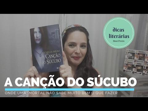 A Canção do Sucubo - Richelle Mead | Dicas da Sissi