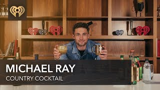 Michael Ray Teaches You How To Make A Cocktail! | Country Cocktails