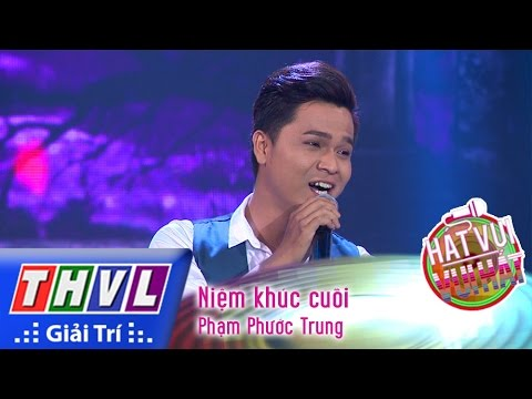 Hát vui - Vui hát - Tập 9: Niệm khúc cuối - Phạm Phước Trung