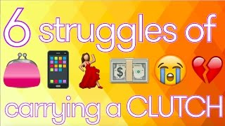 👛 6 Struggles of Carrying a CLUTCH 👛 by Seventeen Magazine