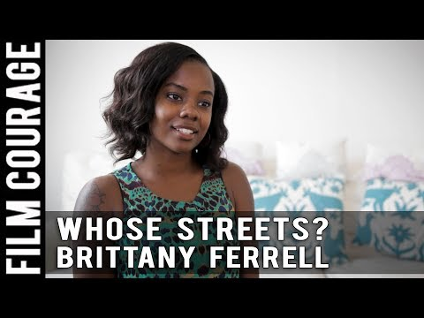 WHOSE STREETS? Documentary Tells What Really Happened In Ferguson by Brittany Ferrell