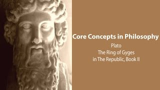 Philosophy Core Concepts:  The Ring Of Gyges In Plato's Republic Bk. 2