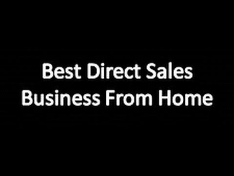 Best Direct Sales Home Based Business Opportunities