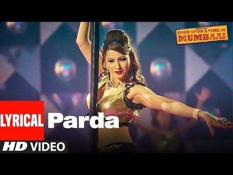 Lyrical: Parda Song | Once Upon A Time In Mumbai | Ajay Devgn, Kangana Ranaut, Pritam