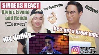 Video [SINGERS REACT] Afgan, Isyana & Rendy - Heaven MP3, 3GP, MP4, WEBM, AVI, FLV April 2019