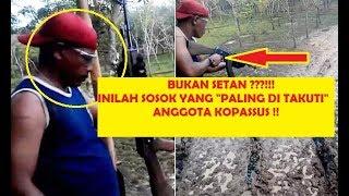 Video Bukan SETAN inilah Sosok yang paling ditakuti Anggota KOPASSUS TNI INDONESIA MP3, 3GP, MP4, WEBM, AVI, FLV Desember 2017