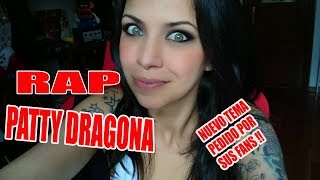 RAP DE PATTY DRAGONA