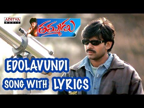 Video Edolavundi Full Song With Lyrics - Thammudu Songs - Pawan Kalyan, Preeti Jhangiani download in MP3, 3GP, MP4, WEBM, AVI, FLV January 2017
