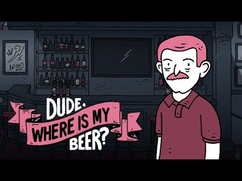 Dude, Where is my Beer? : Dude, Where Is My Beer? - Trailer 2020
