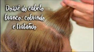 Dossiê do cabelo branco: cobrindo e tratando