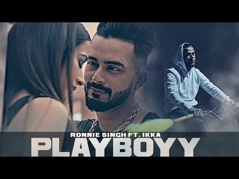 Playboyy Song | Ronnie Singh Feat. Ikka | New Punj