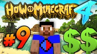 MONEY MAKING! - HOW TO MINECRAFT S4 #9