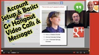 Google+ Hangouts: Video Calls, Messages - Account setup after May 2013