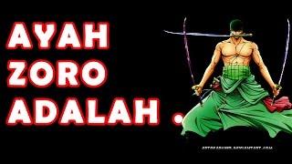 Download Video Teori One Piece: Ayah Zoro Adalah ... MP3 3GP MP4