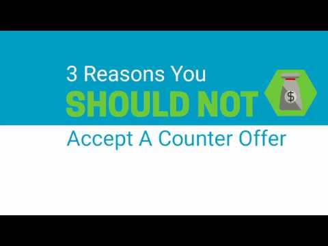 3 Reasons You Should Not Accept A Counter Offer