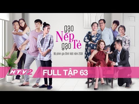 GẠO NẾP GẠO TẺ - Tập 63 - FULL | Phim Gia Đình Việt 2018 - Thời lượng: 43:43.