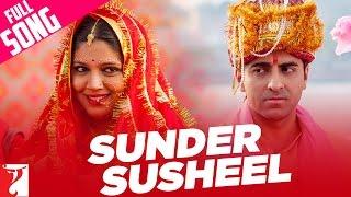 Nonton Sunder Susheel   Full Song   Dum Laga Ke Haisha   Ayushmann Khurrana   Bhumi   Malini   Rahul Film Subtitle Indonesia Streaming Movie Download