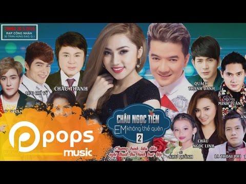 Liveshow Châu Ngọc Tiên 2016 - phần 1
