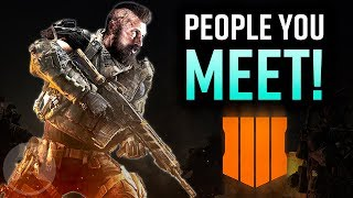 Video 9 Players YOU Meet In A Call Of Duty Black Ops 4 Match! | The Leaderboard MP3, 3GP, MP4, WEBM, AVI, FLV Desember 2018