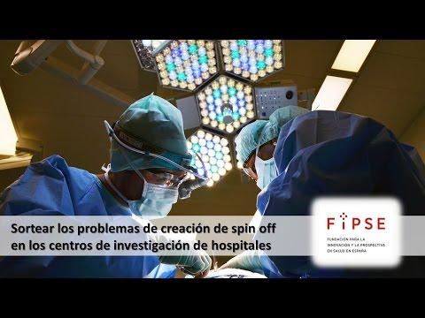 Sortear los problemas de creación de Spin Off en los centros de Investigación de Hospitales