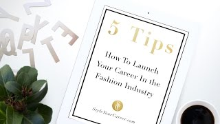 How To Launch Your Career In The Fashion Industry