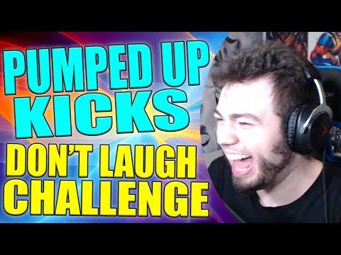 PUMPED UP KICKS DON'T LAUGH CHALLENGE