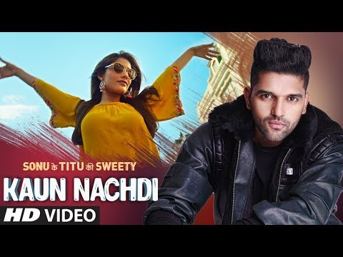 Kaun Nachdi (Video) | Sonu Ke Titu Ki Sweety | Guru Randhawa | Neeti Mohan