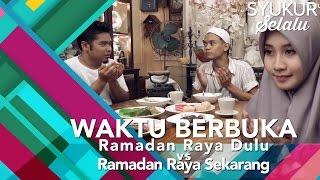 Video #SyukurSelalu | Ramadan Raya Dulu vs Ramadan Raya Sekarang | Bahagian 1 MP3, 3GP, MP4, WEBM, AVI, FLV Juni 2018