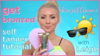 Get bronzed: Brazilliance™PLUS+ self tanner with Leigh