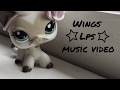 Littlest pet shop/Lps Music video-MV~ Wings ~ (60+ subscriber special!) | Lps TieDyeTv