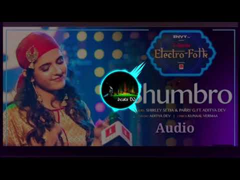 #Bhumbro #ShirleySetia ELECTRO FOLK : BHUMBRO    Shirley Setia, Parry G & Aditya Dev    beats DJ