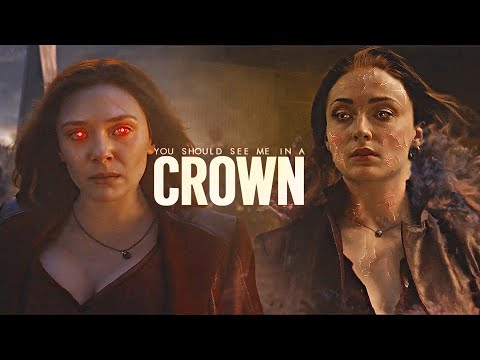 Wanda Maximoff & Jean Grey || You Should See Me In a Crown