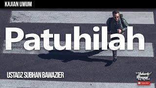 Video Patuhilah - Ustadz Subhan Bawazier MP3, 3GP, MP4, WEBM, AVI, FLV Mei 2019