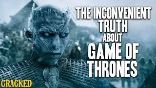 The Inconvenient Truth About Game Of Thrones