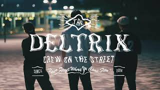 DELTRIX (がんそ & Bummei & Genta) – CREW ON THE STREET