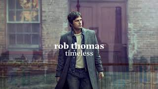 Rob Thomas - Timeless [Official Audio]