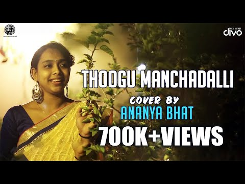 Video THOOGU MANCHADALLI - Cover   ANANYA BHAT   Kirik Party   Rakshit Shetty   Ajaneesh lokanath download in MP3, 3GP, MP4, WEBM, AVI, FLV January 2017
