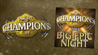 WWE: Night of Champions 2013 Official Theme: