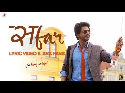 Safar Lyric Video [OST by Arijit Singh Feat. SRK Fans]