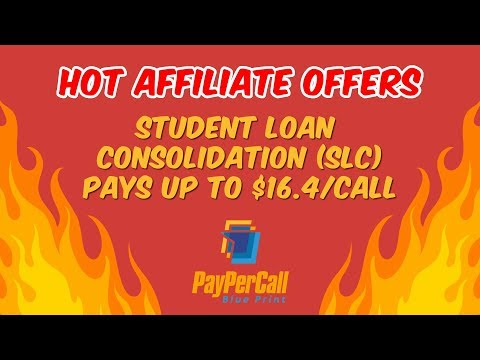 Hot Affiliate Offers - Student Loan Consolidation (SLC) - Pays up to $16.4/call