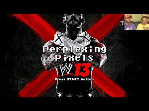 Perplexing Pixels: WWE '13 (PS3) (review/commentary) Ep73