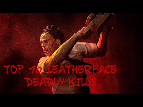 TOP 10 LEATHERFACE DEADLY KILLS