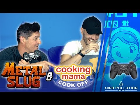Metal Slug & Cooking Mama Cook Off (Mind Pollution Gaming - Episode 19)